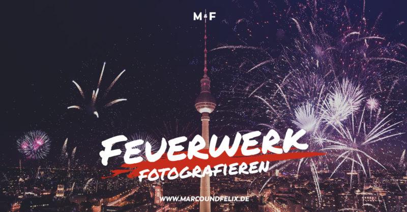 Headerbild zum Artikel über das Fotografieren von Feuerwerk