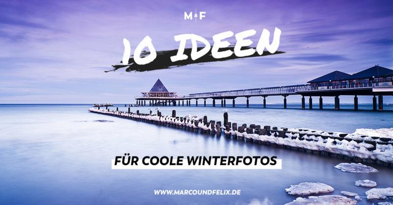 10 coole Ideen für geniale Winterfotos