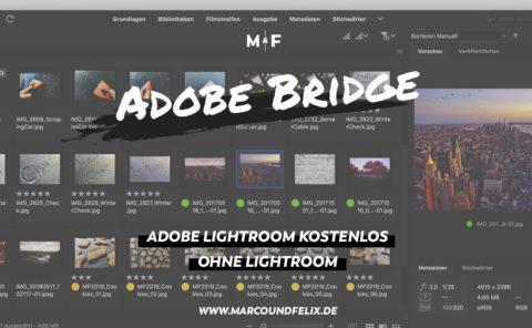 Lightroom kostenlos - Adobe Bridge als Alternative für die Bildbearbeitung